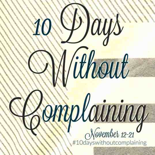 10 Days Without Complaining | Are you up for the challenge? Kristys Cottage blog