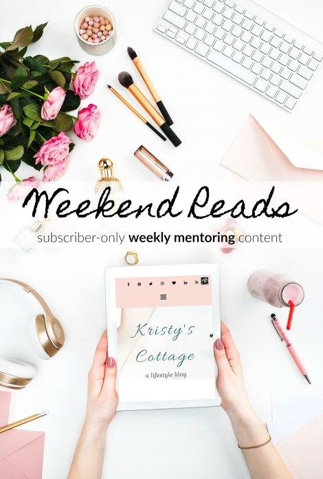 Weekend Reads: subscriber-only weekly mentoring content @ Kristy's Cottage blog
