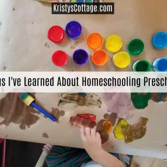3 Things I've Learned About Homeschooling Preschoolers | Kristy's Cottage blog