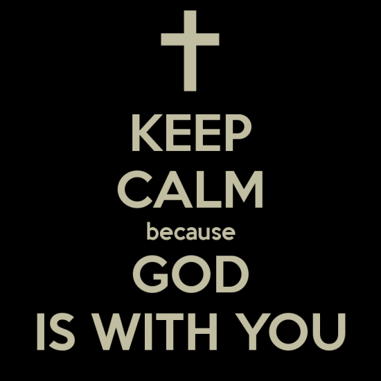 keep-calm-because-god-is-with-you-4