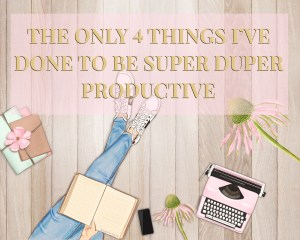 things to do to be super productive