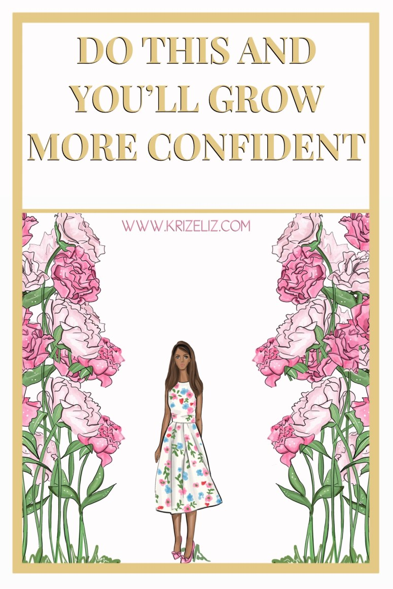 do this and you will grow more confident