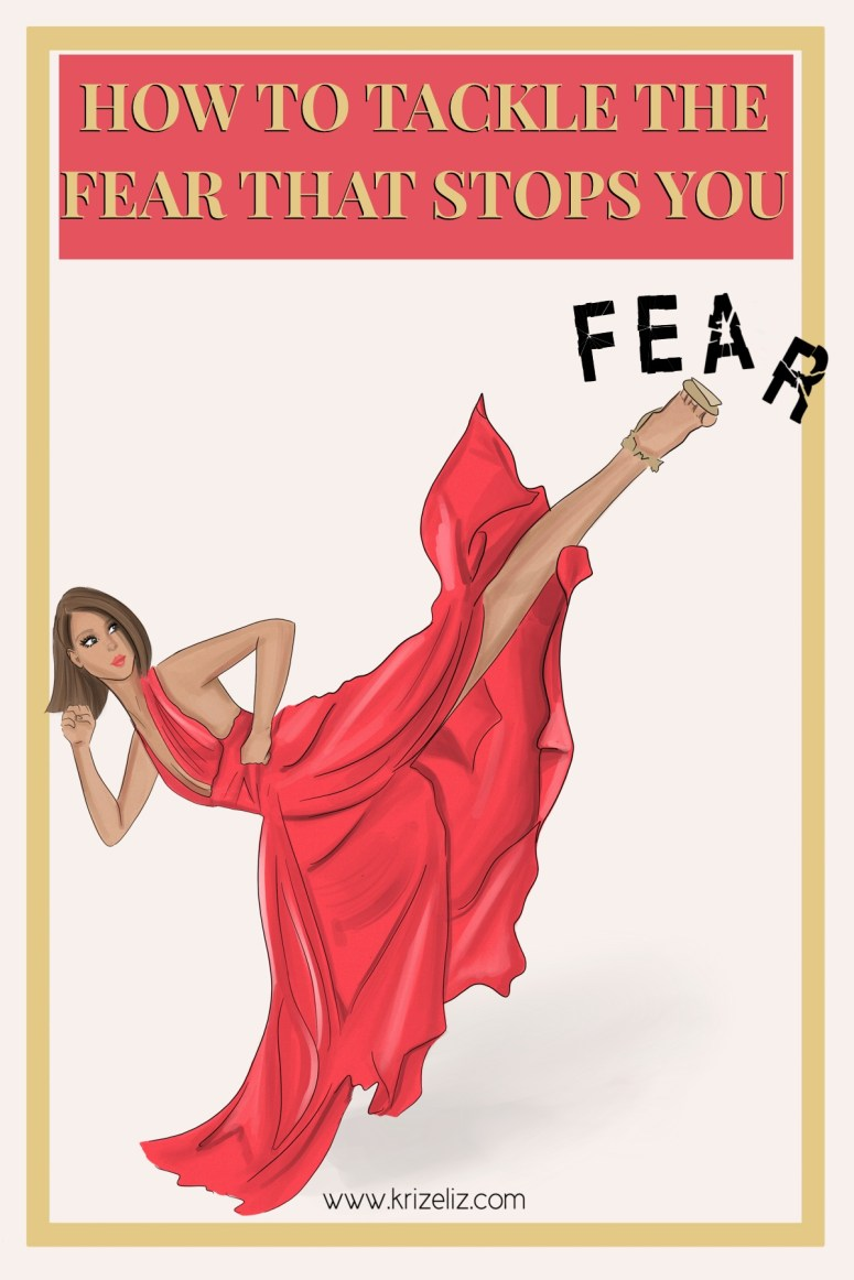 how to tackle the fear that stops you