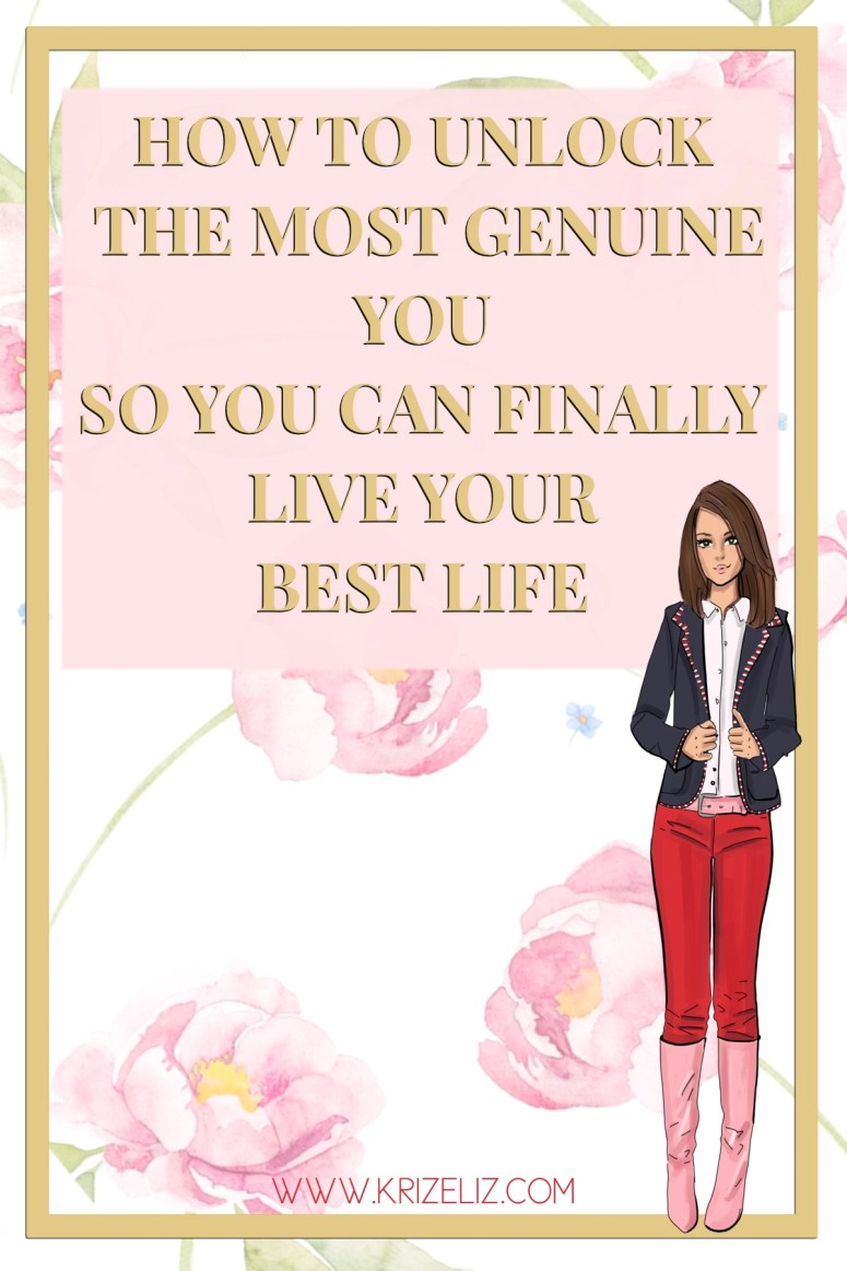 How to Unlock the Most Genuine You So You Can Finally Live Your Best Life