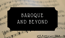 Baroque and Beyond