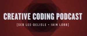 creative coding podcast