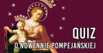 Co wiesz o nowennie pompejańskiej?
