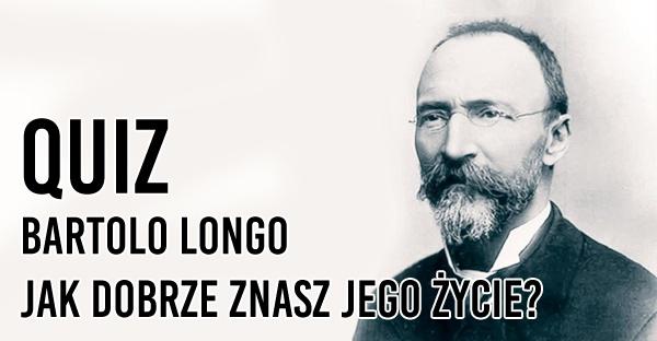 Bł. Bartolo Longo – jak dobrze znasz jego życie?