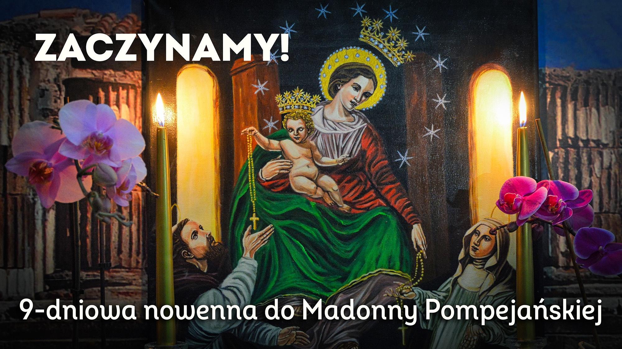 Zaczynamy 9-dniową Nowennę do Matki Bożej Pompejańskiej!