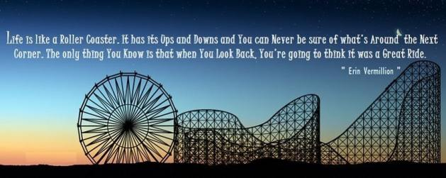 Life is like a rollercoaster