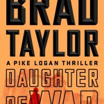 Brad Taylor Daughter Of War Book Review Pike Logan