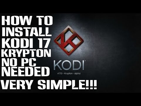 DIY - INSTALL KODI 17 ON AMAZON FIRETV STICK NO PC NEEDED