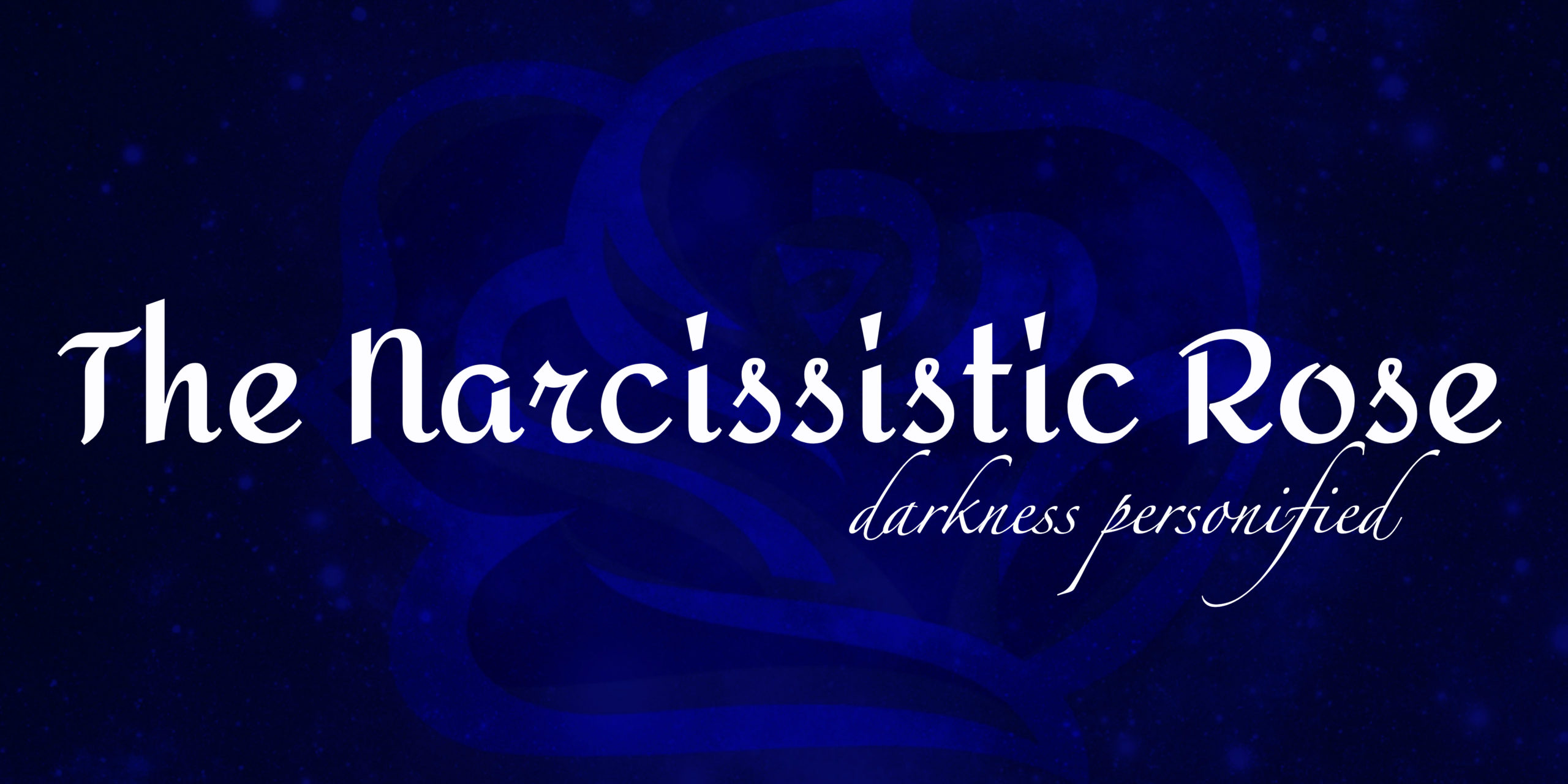 The Narcissistic Rose