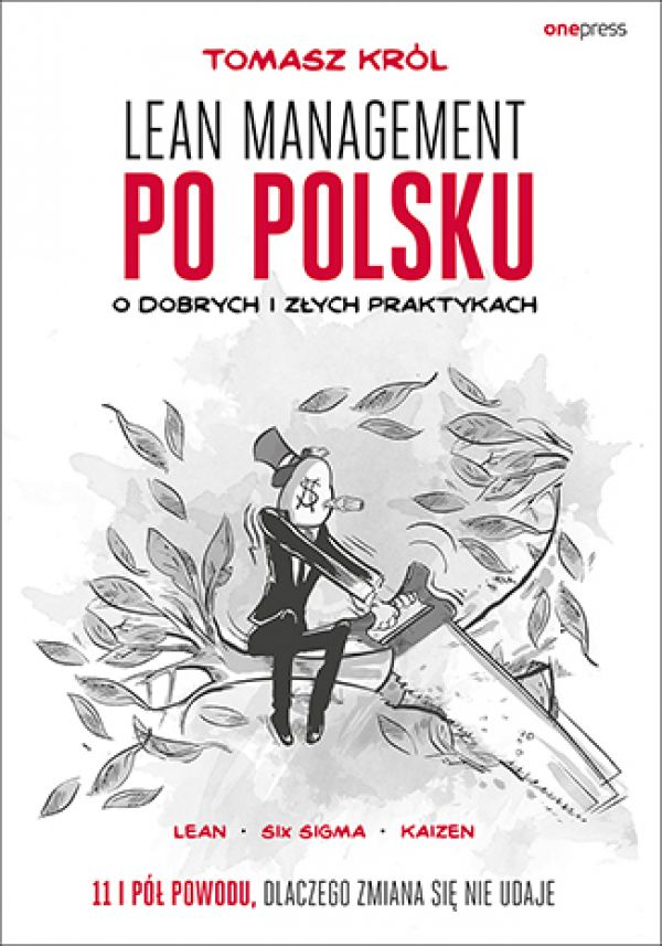 Król Tomasz – Lean management po polsku. O dobrych i złych praktykach.