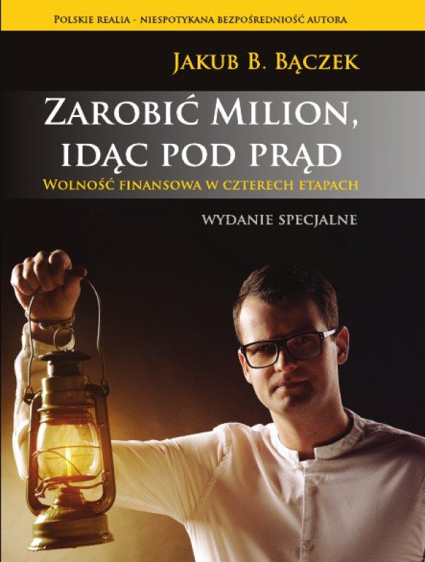 Jakub Bączek - Zarobić Milion, idąc pod prąd