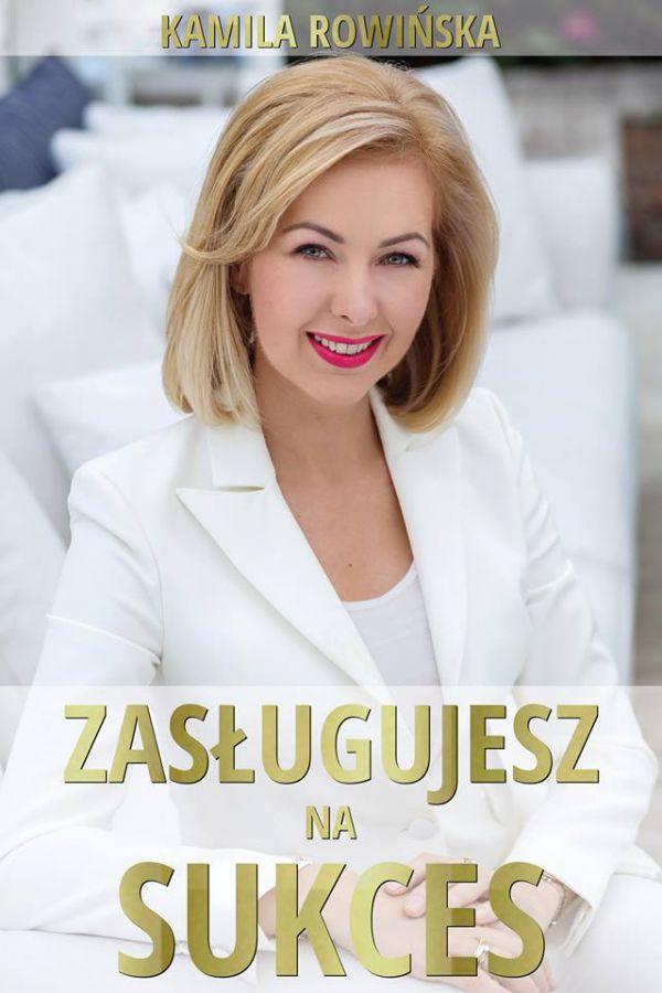 Kamila Rowińska - Zasługujesz na sukces