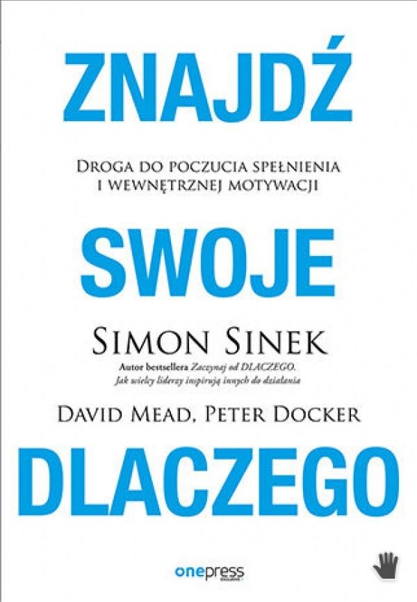 Znajdź swoje dlaczego. Simon Sinek