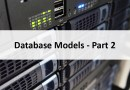 Database Models – Part 2