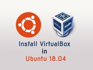 Install VirtualBox in Ubuntu 18.04