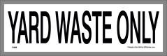 YARD WASTE ONLY sticker