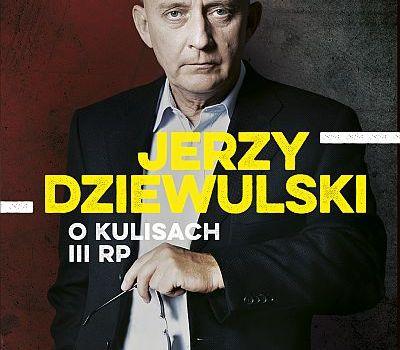 """[Nowa książka] """"Jerzy Dziewulski o kulisach III RP"""". Znamy datę premiery!"""