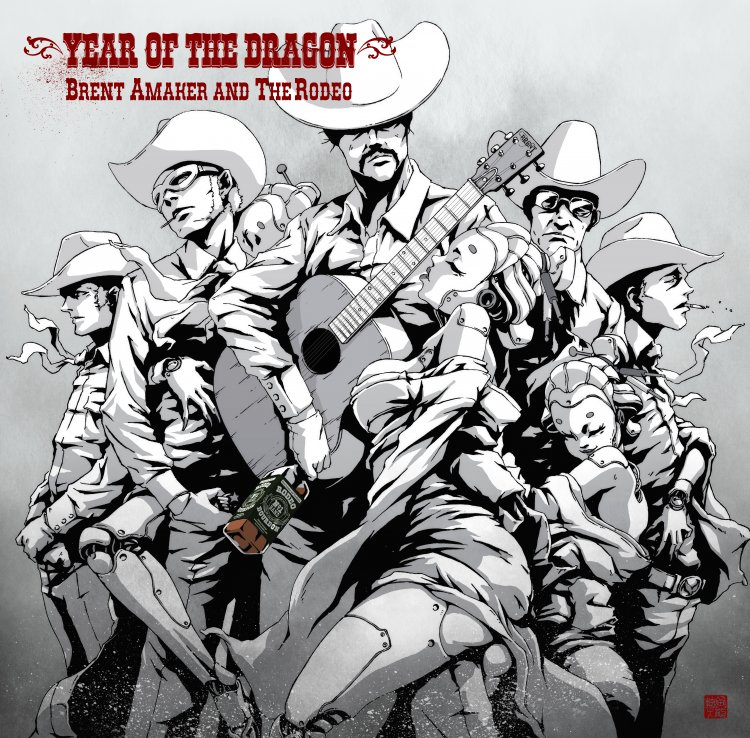 Brent Amaker and The Rodeos - Year of The Dragon