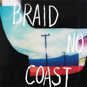 10. No Coast - Braid