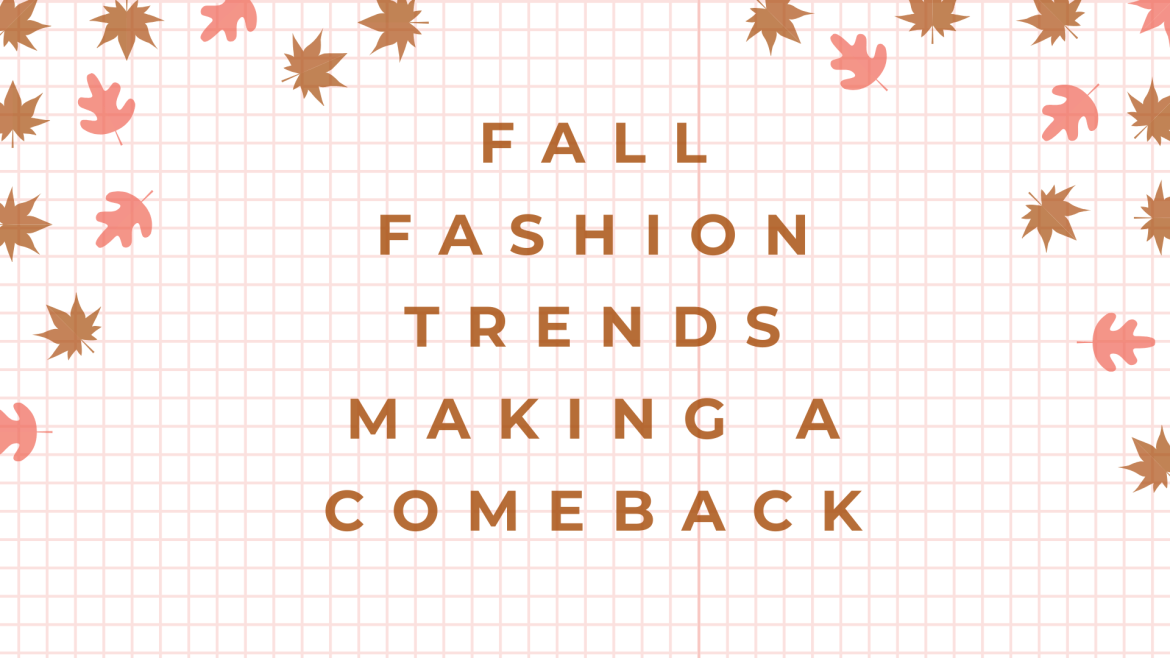 """""""fall fashion trends making a comeback"""" text on a grid background with brown and pink leaves."""