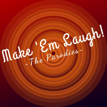 """An orange and yellow bullseye on a gradient red background. Cursive text reads """"Make 'Em Laugh: The Parodies"""""""