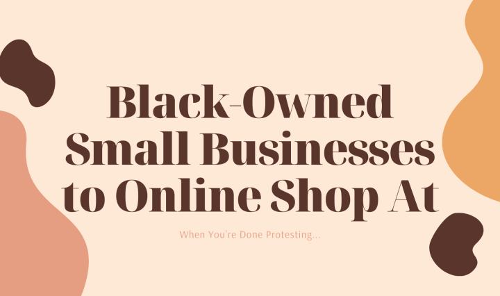"""Text that reads, """"Black-Owned Small Businesses to Online Shop At. When You're Done Protesting..."""""""