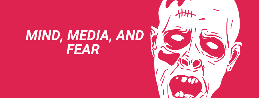 """Large text stating """"Mind, Media, and Fear"""" next to a large zombie head"""
