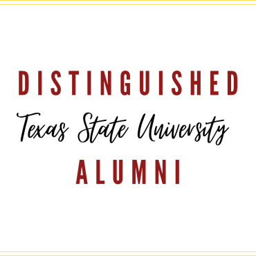 A white background with the words Distinguished Texas State Alumni in maroon and black