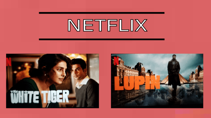 Image of The White Tiger and Lupin screenshots with Netflix text