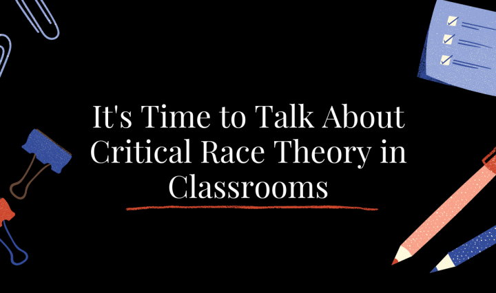 """Black background with school supplies around the boarder featuring the text """"It's Time to Discuss Critical Race Theory in Classrooms"""""""