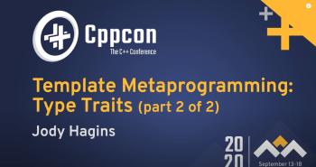 CppCon 2020 - Hagins - Type traits Part 2