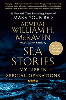 Sea Stories My Life in Special Operations  McRaven, Admiral William H. Kindle Store