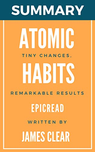 Summary Atomic Habits  An Easy & Proven Way to Build Good Habits & Break Bad Ones  Epicread Kindle Store