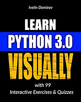 Learn Python 3.0 VISUALLY with 99 Interactive Exercises and Quizzes (Learn Visually  1)  Demirov, Ivelin, Demirov, Ivelin Kindle Store