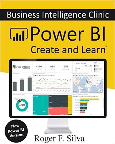 Power BI - Business Intelligence Clinic Create and Learn, F. Silva, Roger