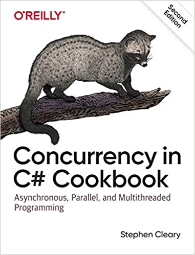 Concurrency in C# Cook Asynchronous, Parallel, and Multithreaded Programming Cleary, Stephen 9781492054504