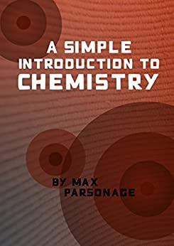 A simple introduction to chemistry  Parsonage, Max Kindle Store