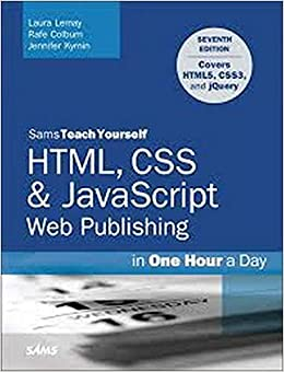 HTML, CSS & JavaScript Web Publishing in One Hour a Day, Sams Teach Yourself Covering HTML5, CSS3, and jQuery (7th Edition) Lemay, Laura, Colburn, Rafe, Kyrnin, Jennifer 0752063336236