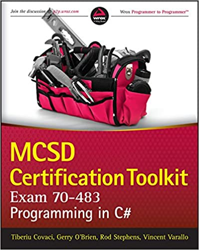 MCSD Certification Toolkit (Exam 70-483) Programming in C#  Covaci, Tiberiu, Stephens, Rod, Varallo, Vincent, O'Brien, Gerry Kindle Store