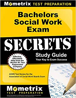 Bachelors Social Work Exam Secrets Study Guide ASWB Test Review for the Association of Social Work Boards Exam Social Work Exam Secrets Test Prep Team 9781627330220
