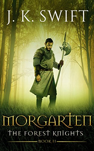 MORGARTEN The Forest Knights  2  Swift, J. K. Kindle Store