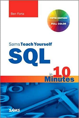SQL in 10 Minutes a Day, Sams Teach Yourself Forta, Ben 9780135182796