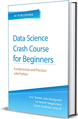 Data Science Crash Course for Beginners with Python Fundamentals and Practices with Python  Publishing, AI  Kindle Store