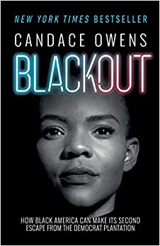 Blackout How Black America Can Make Its Second Escape from the Democrat Plantation Owens, Candace, Elder, Larry 9781982133276