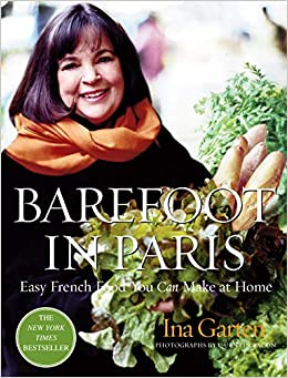 Barefoot in Paris Easy French Food You Can Make at Home Ina Garten, Quentin Bacon 8601420482722
