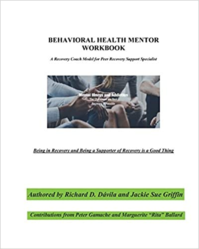 Behavioral Health Mentor A Recovery Coach Model for Peer Recovery Support Specialist (9781722915902) Davila, Richard D, Griffin, Jackie Sue, Gamache, Peter, Ballard, Marguerite Rita